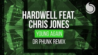 Hardwell Ft. Chris Jones - Young Again (Dr Phunk Remix)