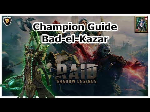 RAID Shadow Legends | Champion Guide | Bad-el-Kazar