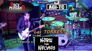 Rock Peruano: LAS TORRES (NSQ & NSQ) - Banda AGI-TC.