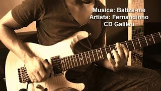 Batiza-me - Fernandinho CD Galileu (video aula) Guitarra - Jonathan Galvier