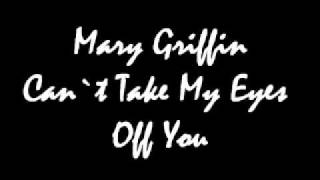 Mary Griffin  - Can`t Take My Eyes Off You