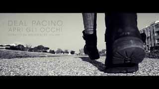 DEAL PACINO - APRI GLI OCCHI (OFFICIAL VIDEO)