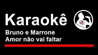 Bruno e Marrone Amor não vai faltar Karaoke