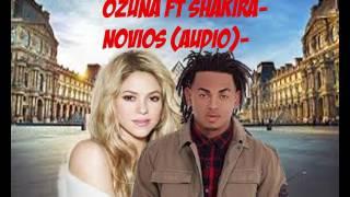 Ozuna Ft Shakira - Novios