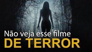 Não veja esse filme de terror