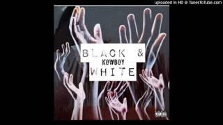 Kowboy - Black & White [Prod. Vintage]