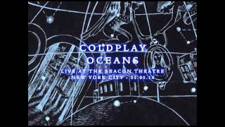 Coldplay - Oceans (Live at The Beacon Theatre 05.05.14)