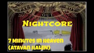 Nightcore- 7 Minutes In Heaven (Atavan Halen)