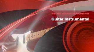 Prelude to Worship - Steve Lake williams mcdowell  instrumental