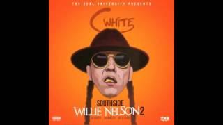 CWHITE -  LIL HOMIE X STRAP DA FOO ( SOUTHSIDE WILLIE NELSON 2 )