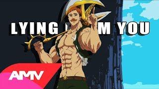 Nanatsu no Taizai: Imashime no Fukkatsu 「AMV」- Lying From You