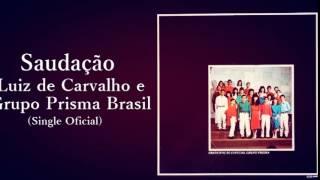 Luiz de Carvalho e Prisma Brasil - Saudação (Cd Livrará) Bompastor 1990
