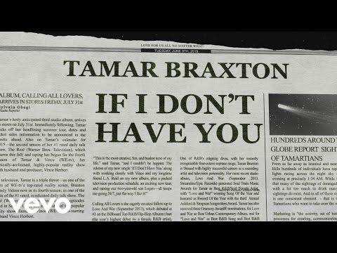 tamar-braxton-if-i-dont-have-you-lyric-video-tamarbraxtonvevo