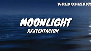 XXXTENTACION- Moonlight (Lyrics)
