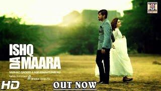 ISHQ DA MAARA - OFFICIAL VIDEO - SARMAD QADEER & ASIF KHAN FT. ZAIN ALI (2016)