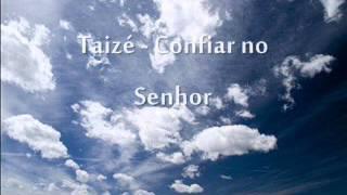 Taizé - Confiar no Senhor