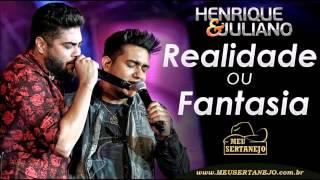 Henrique e Juliano  Realidade ou Fantasia DVD LANÇAMENTO 2015