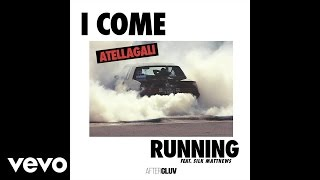 AtellaGali - I Come Running (Audio) ft. Silk Matthews