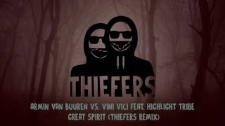Thiefers - Armin Van Buuren vs. Vini Vici feat. Highlight Tribe - Great Spirit (Thiefers Remix)