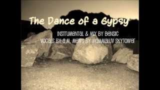 The Dance of a Gypsy - bensic feat. A.M. mews by MommaLuv SKyTower