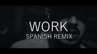 "Rihanna - Work ft Drake Spanish Translated Remix ""Trabajar"" (Male Version)"