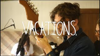 VACATIONS - Friends (live at 55)