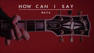 "[3D AUDIO] DAY6 ""How Can I Say"" (어떻게 말해)"