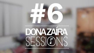 Dona Zaíra Sessions #6 | O Vira