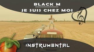 Black m - Je suis chez moi [ INSTRUMENTAL ] sur Fl studio