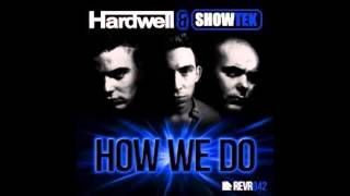 Hardwell & Showtek How We Do (Radio Edit)