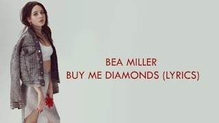 BEA MILLER - BUY ME DIAMONDS (LYRICS) || bea babes