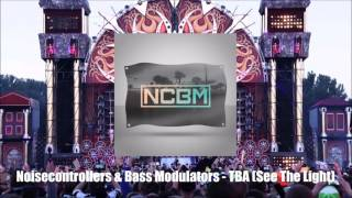 Noisecontrollers & Bass Modulators - TBA (See The Light) [Liveset Rip]