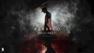 Thiago Anezzi - Perdido  #FortalecendoOrap