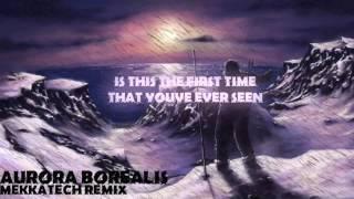 Aurora Borealis feat. Shadrow - Mekkatech Remix
