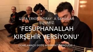 FESÜPHANALLAH KIRŞEHİR VERSİYONU