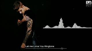 Let me Love you Ringtone | Download link