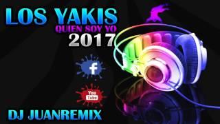 LOS YAKIS - QUIEN SOY YO 2017 (LOS BANIS)