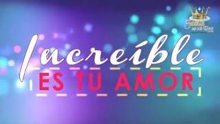 Sheila Romero - Increíble es tu Amor (letra)