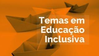 Temas em educação inclusiva: alteridade e práticas pedagógicas