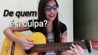 """De quem é a culpa? """"Marília Mendonça"""" - Natália Silva (Cover)"""