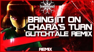 Glitchtale OST Remix Of Bring It On [Chara's Turn]