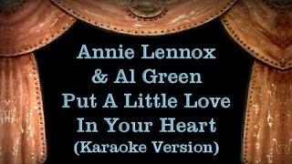 Annie Lennox & Al Green - Put A Little Love In Your Heart - Lyrics (Karaoke Version)