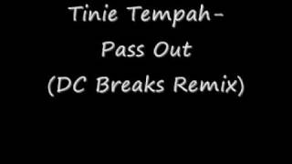 Tinie Tempah- Pass Out (DC Breaks Remix)