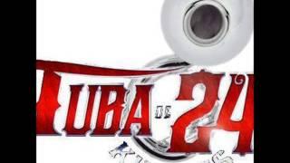 TUBA DE 24 KILATES  ( SUBE LA TEMPERATURA )