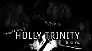 Beyoncé + Rihanna + Nicki Minaj -  Holly Trinity (Trailer)