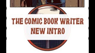 The Comic Book Writer - New Intro