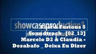Fast & Furious 5 Soundtrack_ [02_13] Marcelo D2 & Claudia - Desabafo _ Deixa Eu Dizer