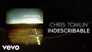 Indescribable - Chris Tomlin