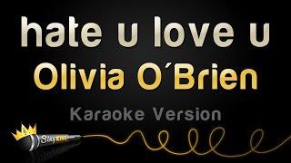 Olivia O'Brien - hate u love u (Karaoke Version)