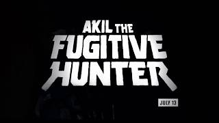 Akil The Fugitive Hunter promo